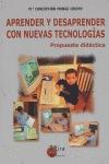APRENDER Y DESAPRENDER CON NUEVAS TECNOLOGÍAS: PROPUESTA DIDÁCTICA