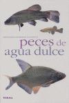PECES DE AGUA DULCE.
