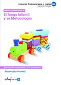 EDUCACIÓN INFANTIL : EL JUEGO INFANTIL Y SU METODOLOGÍA