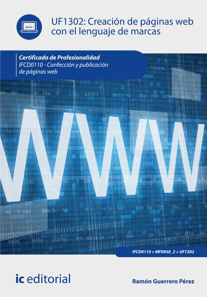 CREACIÓN DE PÁGINAS WEB CON EL LENGUAJE DE MARCAS. IFCD0110.
