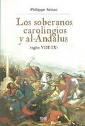 LOS SOBERANOS CAROLINGIOS Y AL-ANDALUS : SIGLOS VIII-IX
