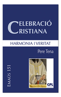 CELEBRACIÓ CRISTIANA, HARMONIA I VERITAT.