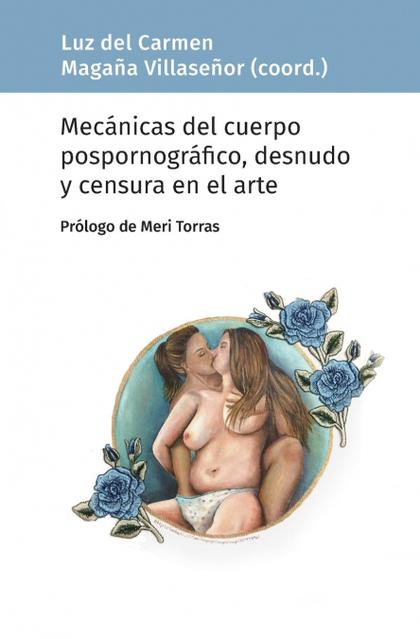 MECÁNICAS DEL CUERPO POSPORNOGRÁFICO, DESNUDO Y CENSURA EN EL ARTE