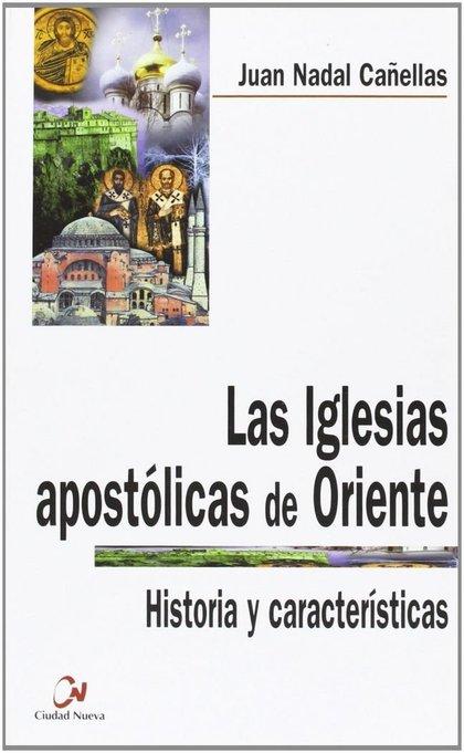 LAS IGLESIAS APOSTÓLICAS DE ORIENTE, HISTORIA Y CARACTERÍSTICAS