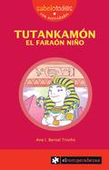 TUTANKAMON, EL FARAÓN NIÑO