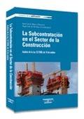LA SUBCONTRATACIÓN EN EL SECTOR DE LA CONSTRUCCIÓN : ANÁLISIS DE LA LEY 32/2006, DE 18 DE OCTUB