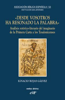DESDE VOSOTROS HA RESONADO LA PALABRA : ANÁLISIS RETÓRICO-LITERARIO DEL IMAGINARIO DE LA PRIMER