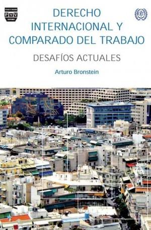 DERECHO INTERNACIONAL Y COMPARADO DEL TRABAJO : DESAFÍOS ACTUALES
