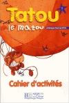 TATOU LE MATOU 1 EJERCICIOS. LE FRANCAIS POUR LES PETITS