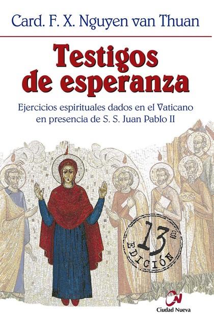 TESTIGOS DE ESPERANZA : EJERCICIOS ESPIRITUALES DADOS EN EL VATICANO EN PRESENCIA DE S. S. JUAN