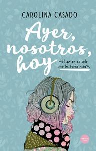 AYER, NOSOTROS, HOY.
