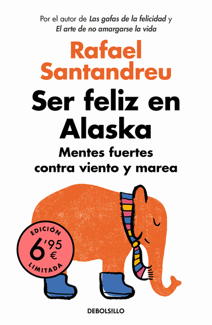 SER FELIZ EN ALASKA. MENTES FUERTES CONTRA VIENTO Y MAREA