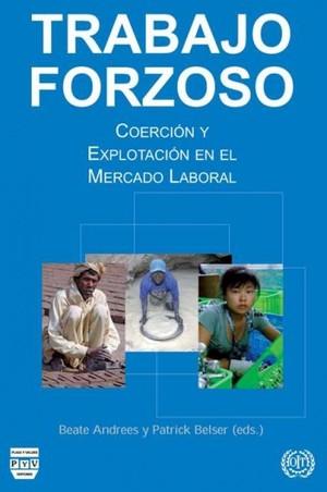 TRABAJO FORZOSO : COERCIÓN Y EXPLOTACIÓN EN EL MERCADO LABORAL