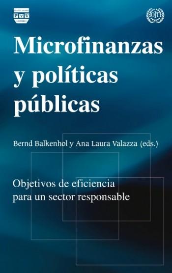 MICROFINANZAS Y POLÍTICAS PÚBLICAS : OBJETIVOS DE EFICIENCIA PARA UN SECTOR RESPONSABLE