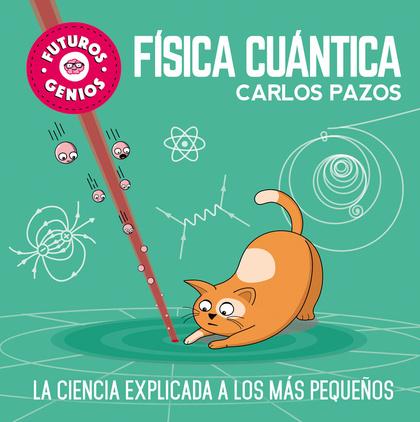 FÍSICA CUÁNTICA (FUTUROS GENIOS).