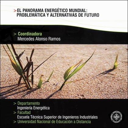 EL PANORAMA ENERGÉTICO MUNDIAL : PROBLEMÁTICA Y ALTERNATIVAS DE FUTURO