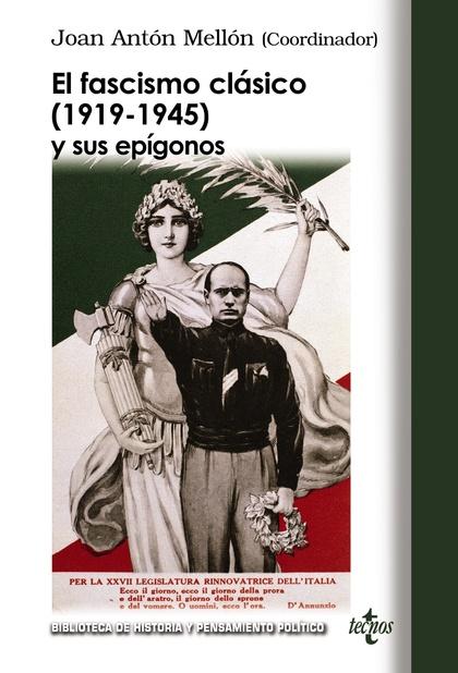 EL FASCISMO CLÁSICO (1919-1945) Y SUS EPÍGONOS : NUEVAS APORTACIONES TEÓRICAS