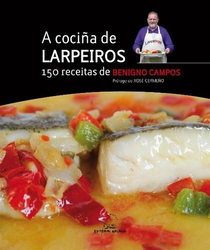 A COCIÑA DE LARPEIROS : 150 RECEITAS