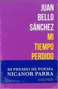 MI TIEMPO PERDIDO. III  PREMIO DE POESÍA NICANOR PARRA