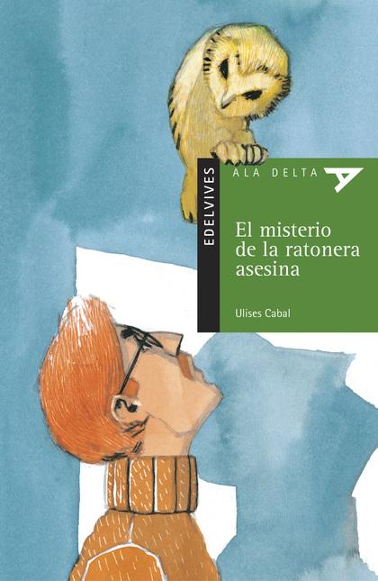 EL MISTERIO DE LA RATONERA ASESINA