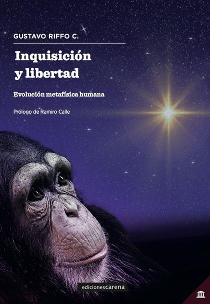 INQUISICION Y LIBERTAD. EVOLUCIÓN METAFÍSICA HUMANA