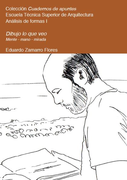 DIBUJO LO QUE VEO : MENTE-MANO-MIRADA : ANÁLISIS DE LA FORMA Y EL ESPACIO