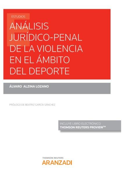 ANÁLISIS JURÍDICO-PENAL DE LA VIOLENCIA EN EL ÁMBITO DEL DEPORTE.