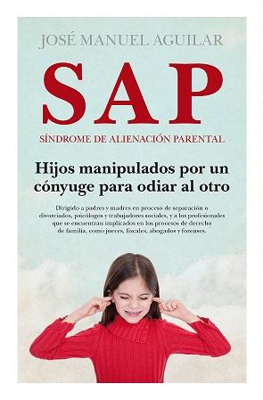 SAP. SÍNDROME DE ALIENACIÓN PARENTAL  (N.E) (B).