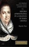 HISTORIA ADMINISTRATIVA DE LA REGENCIA DE MARÍA CRISTINA