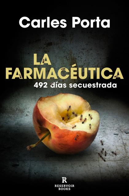 LA FARMACÉUTICA. 492 DÍAS SECUESTRADA
