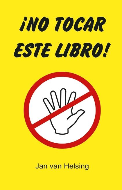 ¡NO TOCAR ESTE LIBRO!.