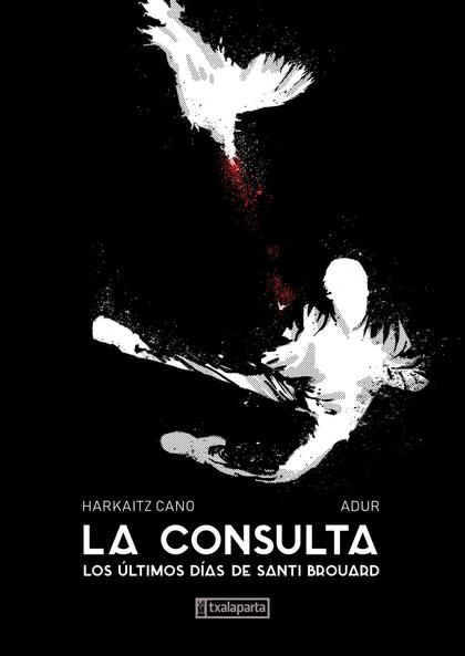 LA CONSULTA. LOS ÚLTIMOS DIAS DE SANTI BROUARD