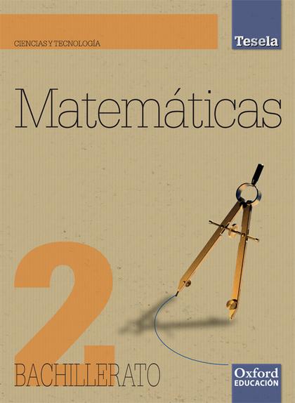 PROYECTO TESELA, MATEMÁTICAS APLICADAS A LA CIENCIA Y TECNOLOGÍA, 2 BACHILLERATO