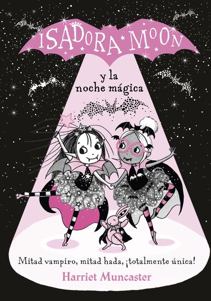 Isadora Moon y la noche mágica (Isadora Moon)