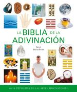 LA BIBLIA DE LA ADIVINACIÓN : GUÍA DEFINITIVA DE LAS ARTES ADIVINATORIAS