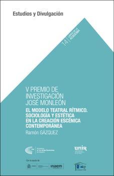 V PREMIO DE INVESTIGACIÓN JOSÉ MONLEÓN. EL MODELO TEATRAL RÍTMICO:SOCIOLOGÍA Y E.