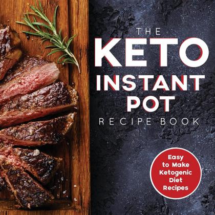 THE KETO INSTANT POT RECIPE BOOK