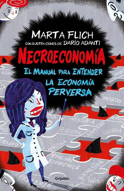 NECROECONOMÍA. EL MANUAL PARA ENTENDER LA ECONOMÍA PERVERSA