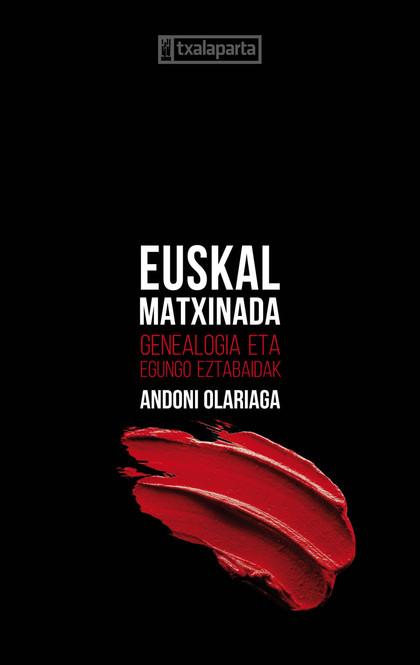 EUSKAL MATXINADA. GENEALOGIA ETA EGUNGO EZTABAIDAK