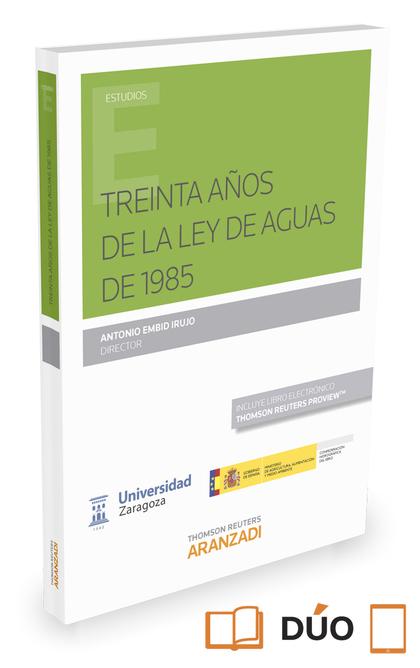 TREINTA AÑOS DE LA LEY DE AGUAS DE 1985.