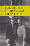 LOS ÚLTIMOS DÍAS DE SYLVIA PLATH