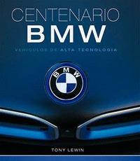 CENTENARIO BMW. VEHICULOS DE ALTA TECNOLOGIA