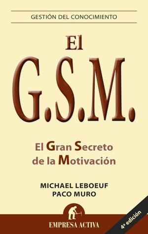 G.S.M. : EL GRAN SECRETO DE LA MOTIVACIÓN