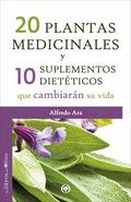 20 PLANTAS MEDICINALES Y 10 SUPLEMENTOS DIETÉTICOS QUE CAMBIARÁN SU VIDA