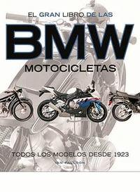 GRAN LIBRO DE LAS MOTOCICLETAS BMW, EL. TODOS LOS MODELOS DESDE 1923