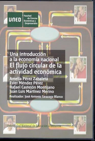 UNA INTRODUCCIÓN A LA ECONOMÍA NACIONAL: EL FLUJO CIRCULAR DE LA ACTIVIDAD ECONÓMICA