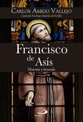 FRANCISCO DE ASÍS. HISTORIA Y LEYENDA