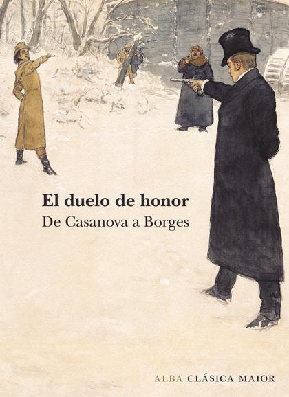 EL DUELO DE HONOR. DE CASANOVAS A BORGES