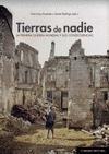 TIERRAS DE NADIE : LA PRIMERA GUERRA MUNDIAL Y SUS CONSECUENCIAS