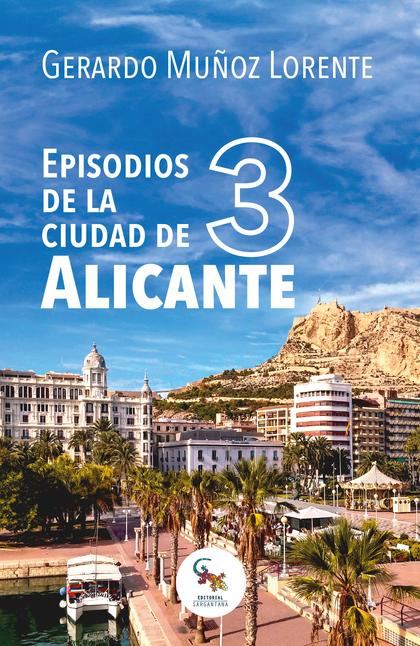 EPISODIOS DE LA CIUDAD DE ALICANTE 3